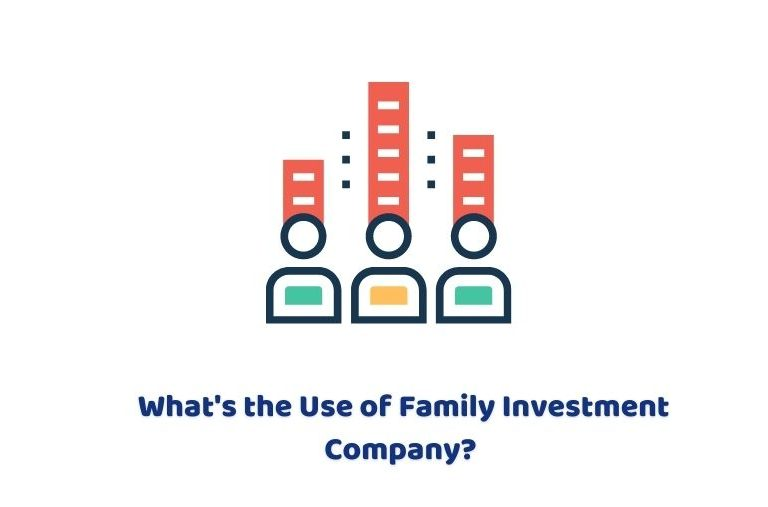 What's the use of family investment company?
