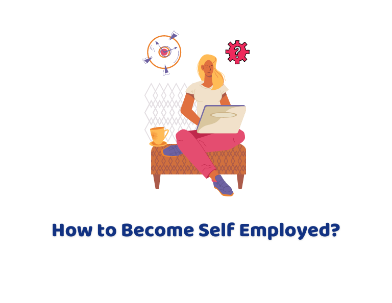 How to Become Self Employed