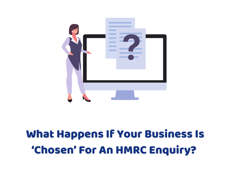 What Happens If Your Business Is 'Chosen' For An HMRC Enquiry