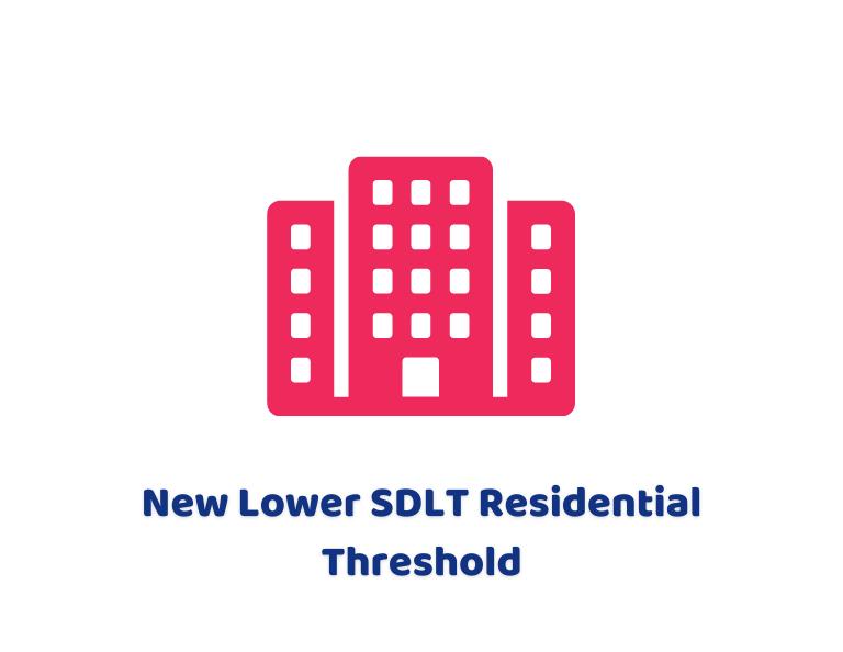 New Lower SDLT Residential Threshold