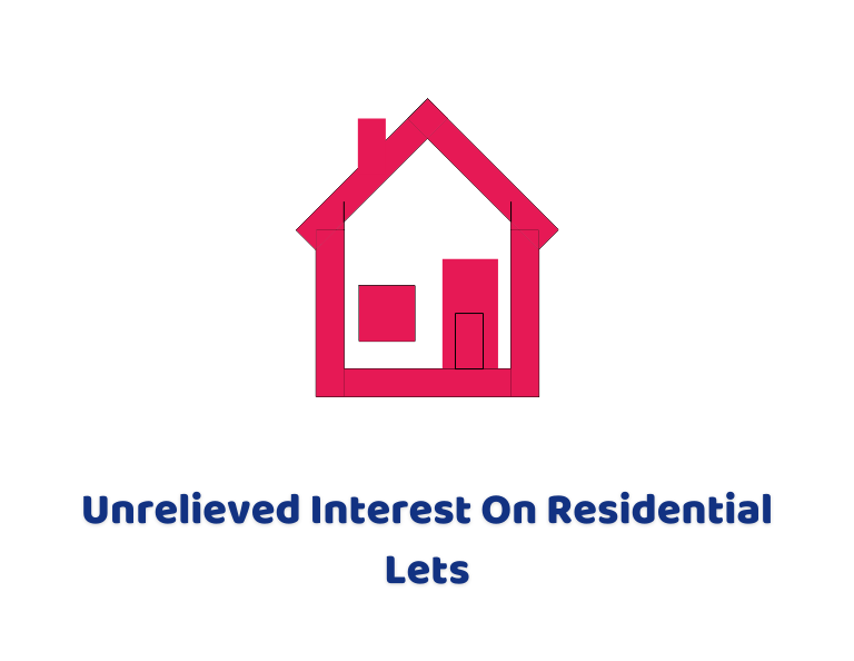 Unrelieved Interest On Residential Lets