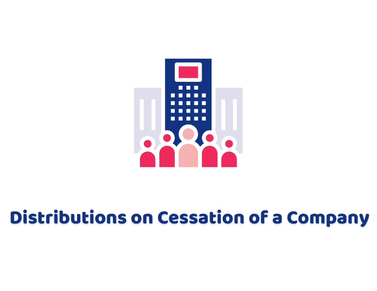 Distributions on Cessation of a Company