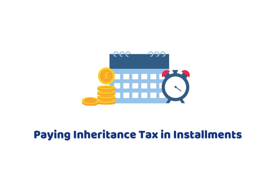 Inheritance Tax in Installments