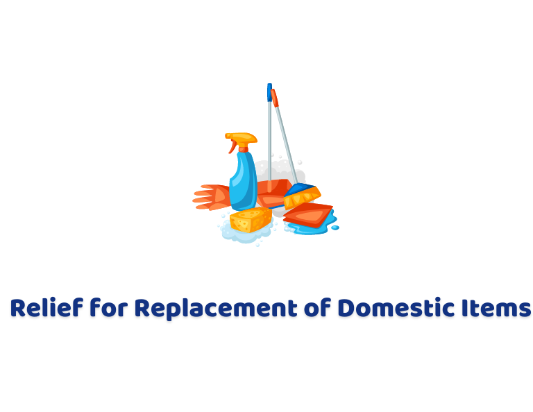 Relief for Replacement of Domestic Items