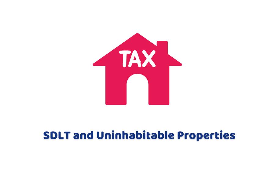 SDLT and uninhabitable properties