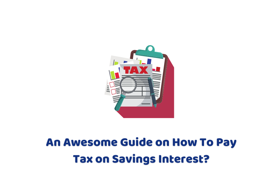 How To Pay Tax on Savings
