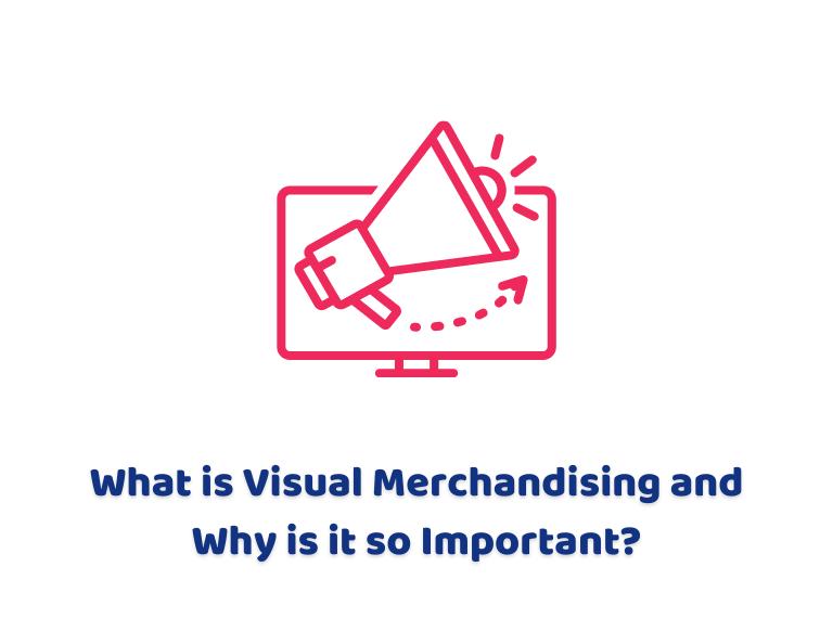 What is Visual Merchandising